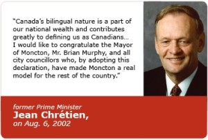 Unfortunately Prime Minister Chretien didn't feel the same way about defending both official languages in his home province of Quebec.